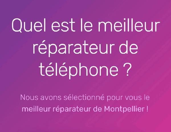 meilleur reparateur de telephone sur Montpellier