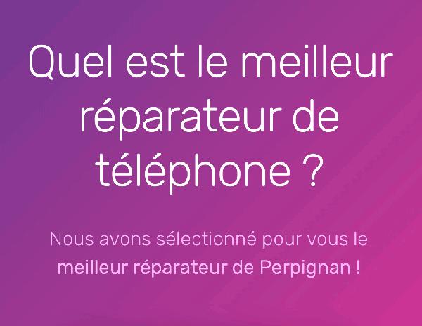 meilleur reparateur de telephone sur Perpignan